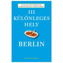 Berlin útikönyv - 111 Különleges hely