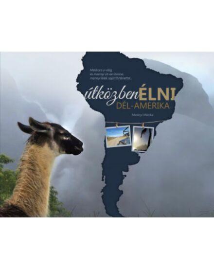 Útközben élni Dél-Amerika album