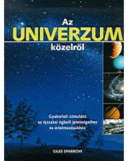 Cartographia  - Az univerzumról közelről - Gyakorlati útmutató az éjszakai égbolt jelenségeihez és értelmezésükhöz