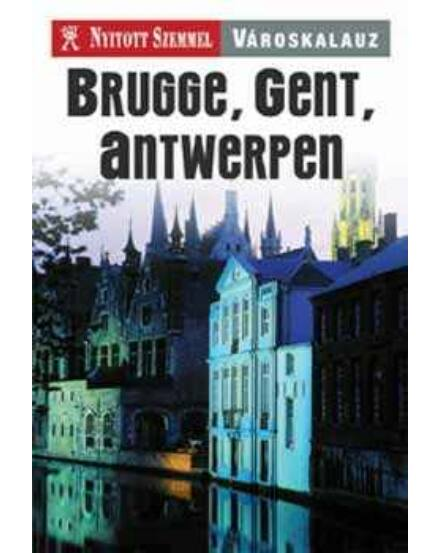 Cartographia  - Brugge, Gent, Antwerpen útikönyv - Nyitott Szemmel