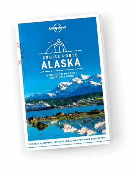 Cartographia  - Alaszka (Cruise ports) útikönyv (angol) Lonely Planet