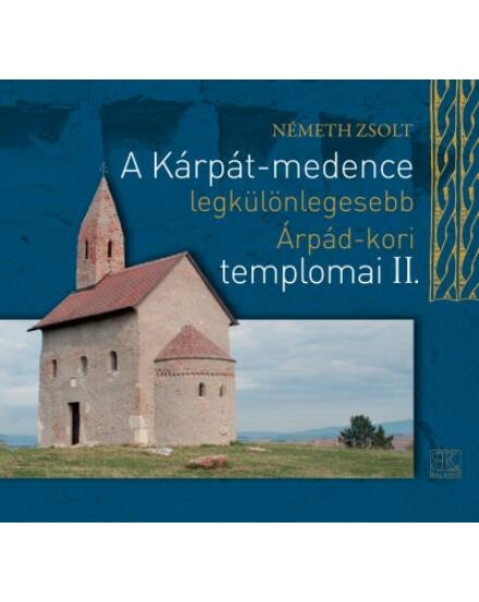 Cartographia  - Kárpát-medence Árpád-kori templomai II.