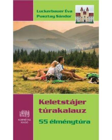 Cartographia  - Keletstájer túrakalauz (55 élménytúra)