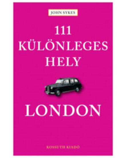 Cartographia  - 111 Különleges hely - London útikönyv