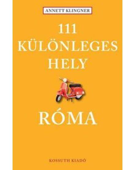 Cartographia  - 111 Különleges hely - Róma útikönyv