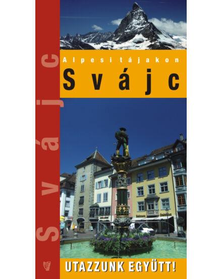 Cartographia  - Svájc útikönyv - Utazzunk együtt