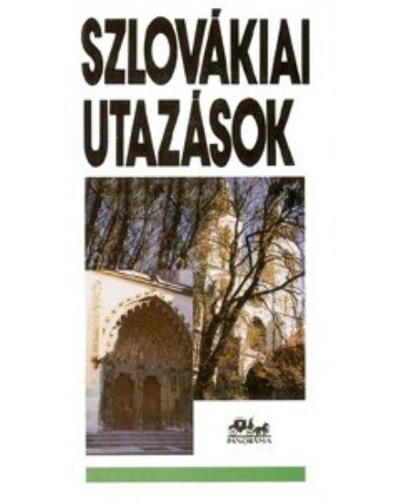 Szlovákiai utazások útikönyv