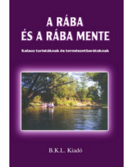 Cartographia  - A Rába és a Rába mente turistakalauz