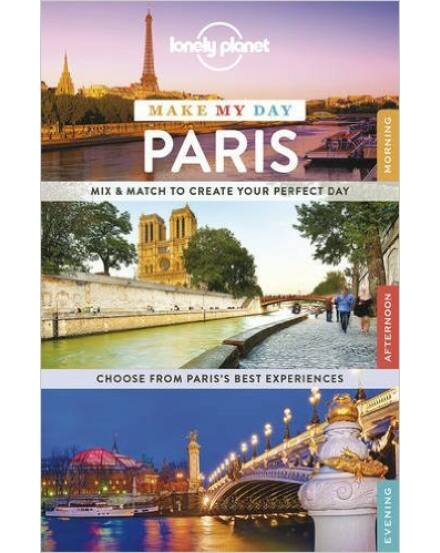 Cartographia  - Párizs Make My Day útikönyv (angol) Lonely Planet