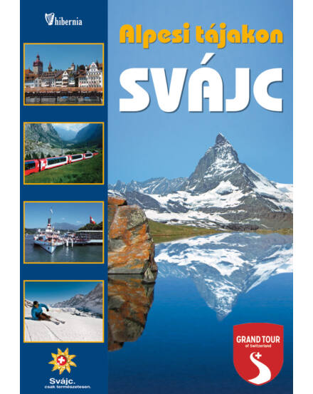 Cartographia  - Svájc – Alpesi tájakon útikönyv