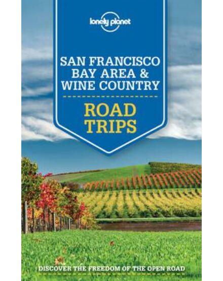 Cartographia  - San Francisco-i öböl és borvidék Road Trips Lonely Planet