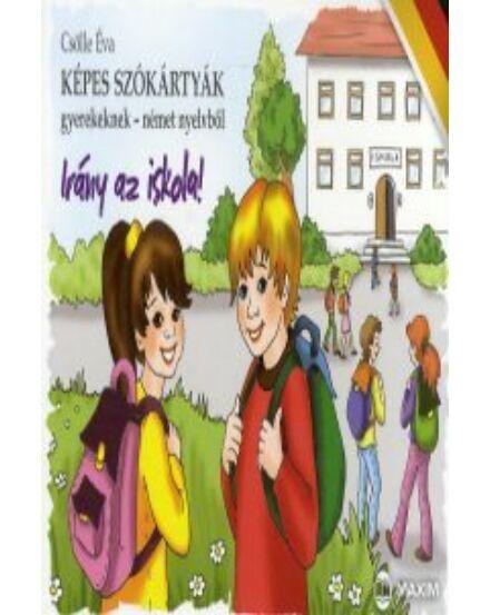 Cartographia  - Képes szókártyák gyerekeknek német nyelvből,Irány az iskola!