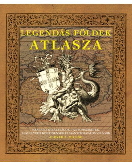 Cartographia  - Legendás földek atlasza