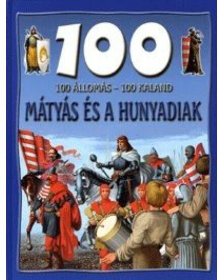 Cartographia  - 100 állomás - 100 kaland / Mátyás és a Hunyadiak