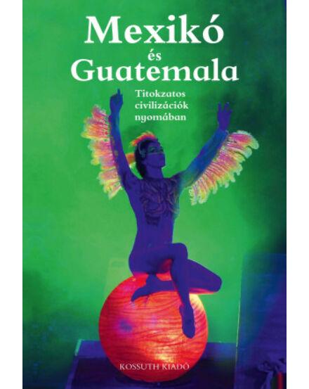 Cartographia  - Mexikó és Guatemala - Titokzatos civilizációk nyomában