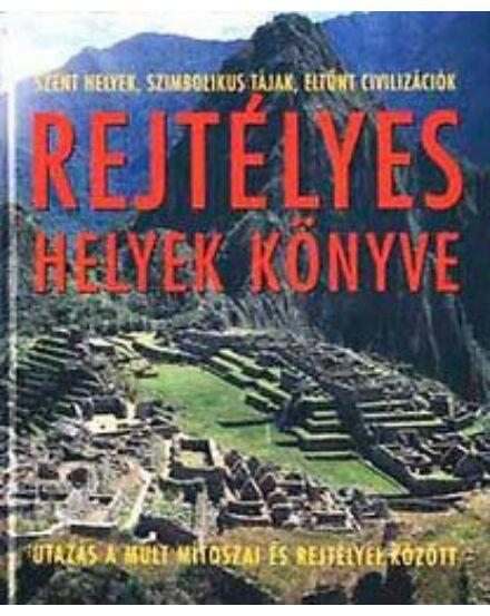 Cartographia  - Rejtélyes helyek könyve - Utazás a múlt mítoszai és rejtélyei között