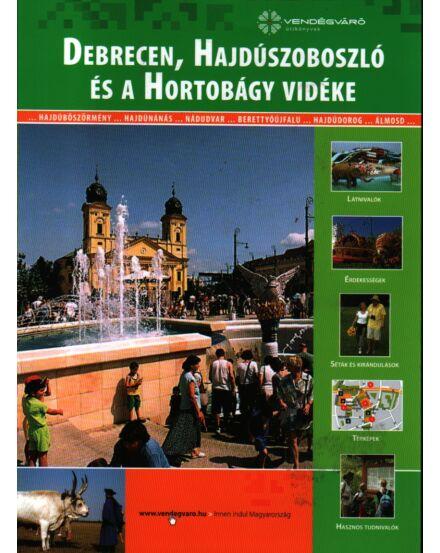 Cartographia  - Debrecen, Hajdúszoboszló és a Hortobágy vidéke útikönyvek