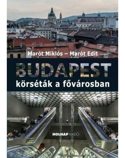 Budapest Körséták a fővárosban