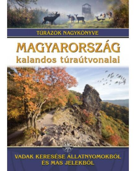 Magyarország kalandos túraútvonalai - Vadak keresése állatnyomokból