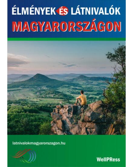 Élmények és látnivalók Magyarországon Well-Press