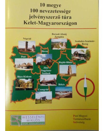 10 megye 100 nevezetessége Kelet-Magyarországon