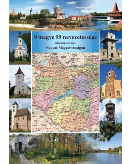 9 megye 99 nevezetessége Nyugat-Magyarországon igazolófüzet