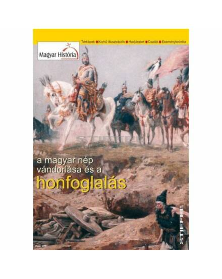 A Magyar nép vándorlása és a Honfoglalás térkép (Stiefel)