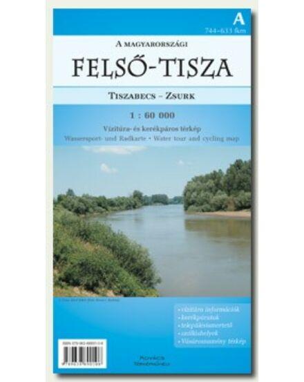 """Felső Tisza """"A"""" (Tiszabecs-Zsurk) Vízitúra- és kerékpáros térkép"""