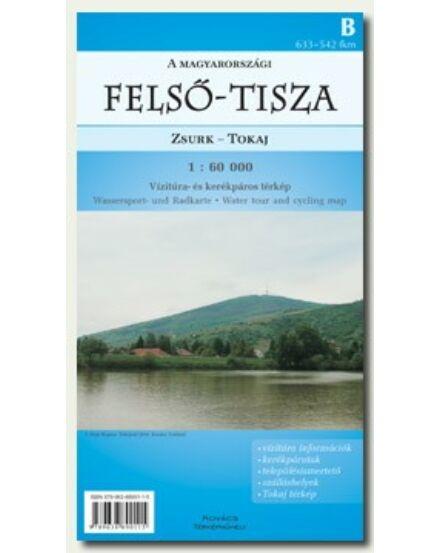 """Felső-Tisza """"B""""  (Zsurk - Tokaj) Vízitúra- és kerékpáros térkép"""