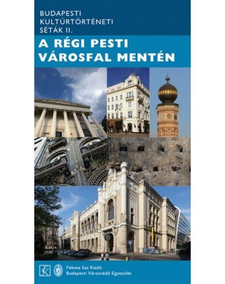 A régi pesti városfal mentén Budapesti kultúrtörténeti séták II