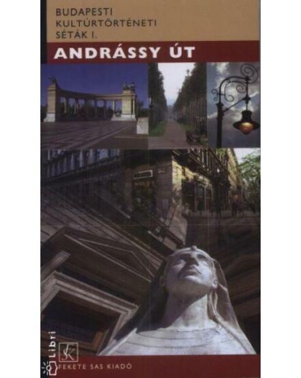 Andrássy út - Budapesti kultúrtörténeti séták I.