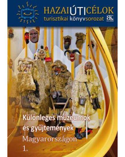 Különleges múzeumok és gyűjtemények Magyarországon 1. Cartographia BKL 9786155725203