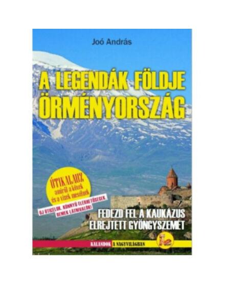 Cartographia  - A legendák földje Örményország útikönyv