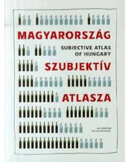 Magyarország szubjektív atlasza Subjective atlas of Hungary