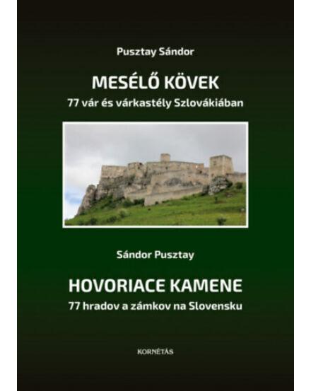 Cartographia Mesélő kövek: 77 vár és várkastély Szlovákiában - Hovoriace Kamene: 77 hradov a zámkov na Slovensku 9786155937163