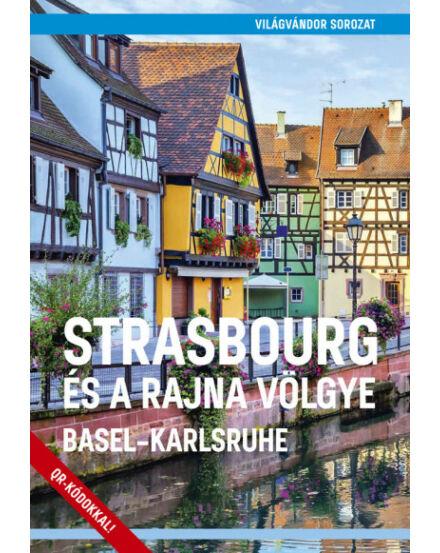Cartographia  - Strasbourg és a Rajna völgye (Basel-Karlsruhe) útikönyv