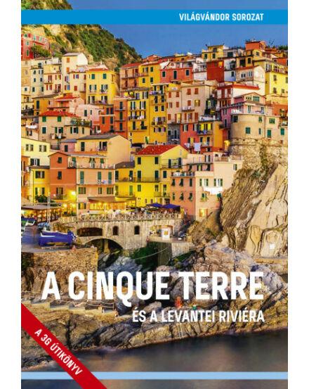 A Cinque Terre és a Levantei Riviéra útikönyv