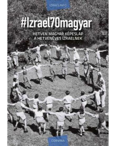 Izrael 70 magyar képeslap a hetvenéves Izraelnek