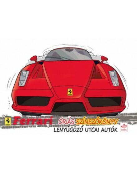 Lenyűgöző utcai autók-ferrari óriás színezőkönyv (Ferrari)