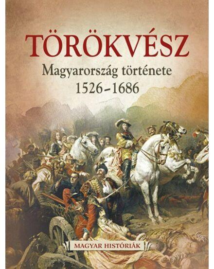 Törökvész Magyarország története 1526-1686