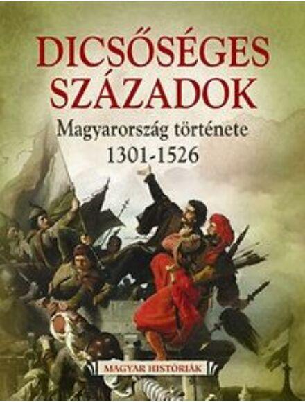 Cartographia  - Dicsőséges századok Magyarország története 1301-1526