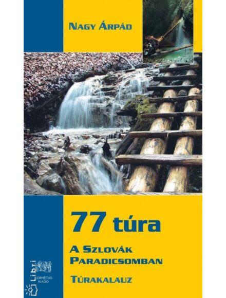 77 túra a Szlovák paradicsomban túrakalauz