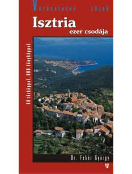 Cartographia  - Isztria ezer csodája útikönyv