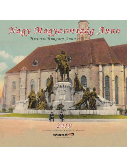 Nagy Magyarország Anno falinaptár 2019