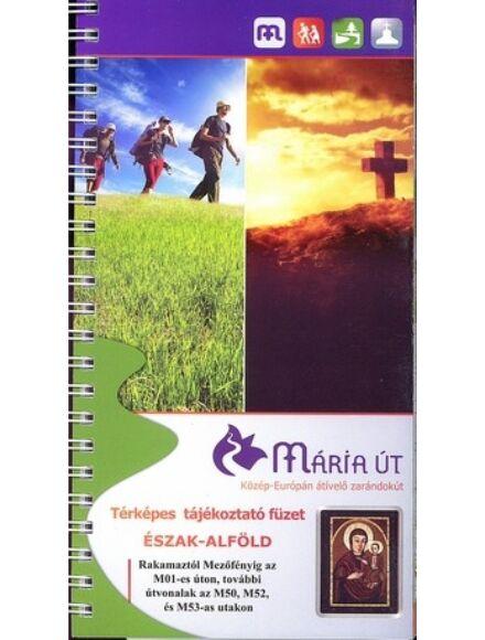 Mária út - Észak-Alföld kalauz