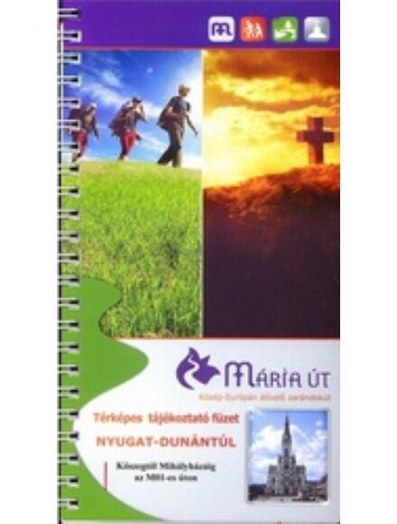 Cartographia  - Mária út - Nyugat-Dunántúl kalauz