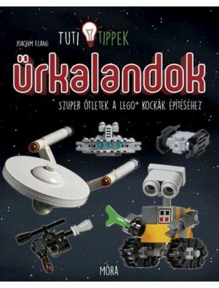 Űrkalandok - Szuper ötletek a LEGO kockák építéséhez