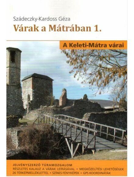 Várak a Mátrában 1 - A Keleti-Mátra várai