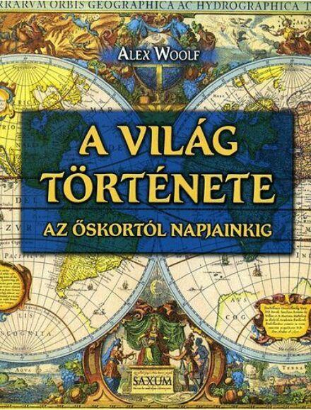 Cartographia  - A világ története - Az őskortól napjainkig